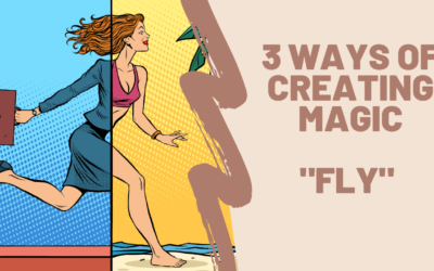 3 Ways of Creating Magic from your Life